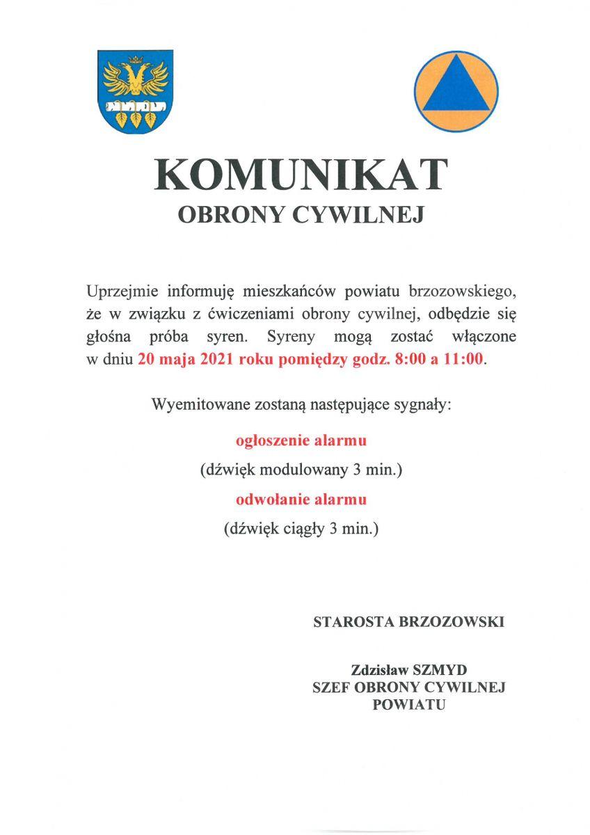 Komunikat obrony cywilnej. Uprzejmię informuję mieszkańcó powiatu brzozowskiego, że w związku z ćwiczeniami obrony cywilnej odbędzie się głośna próba syren. Syreny mogązostać włączone w dniu 20 maja 2021 r. pomiędzy godz. 8:00 a 11:00. Wyemitowane zostanąnastępujące sygnały: ogłoszenie alarmu )dźwięk modulowany 3 min), odwołanie alarmu (dźwięk ciągły 3 min). Starosta Brzozowski Zdzisław Szmyd- Szef Obrony Cywilnej Powiatu