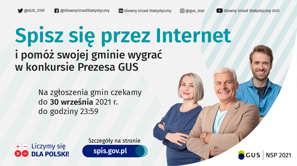 Spisz się przez internet i pomóż swojej gminie wygraćw konkursie Prezesa GUS. Na zgłoszenie gmin czekamy do 30 września 2021 r. do godziny 23:59. Szczegóły na stronie www.spis.gov.pl