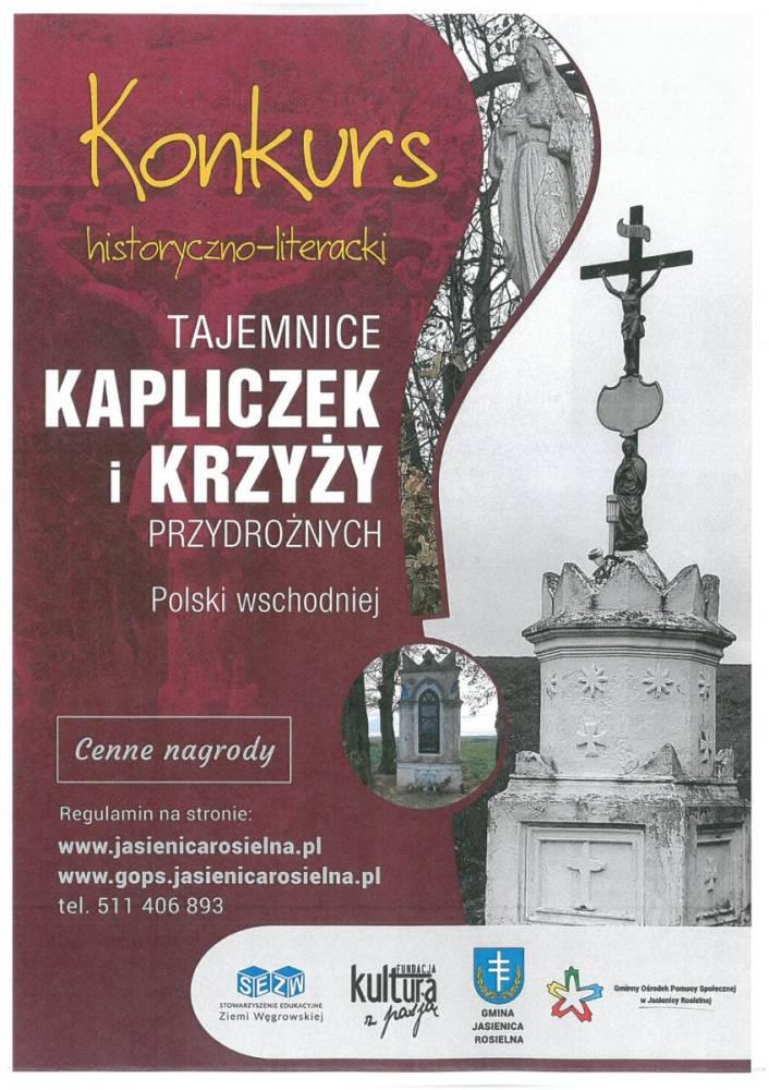 Konkurs historyczno- literacki Tajemnice Kapliczek i Krzyży Przydrożnych Polski wschodniej. Cenne nagrody. Regulamin na stronie www.jasienicarosielna.pl oraz www.gops.jasienicarosielna.pl Tel:511406893