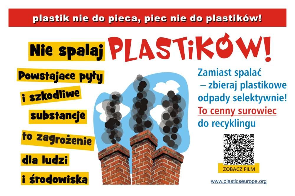 Plastik nie dla pieca, piec nie dla plastiku. Nie spalaj! Powstające pyły i szkodliwe substancje to zagrożenie dla ludzi i środowiska. Zamiast spalaćzbieraj plastikowe odpady selektywnie. To cenny surowiec do recyclingu. Wejdż i dowiedz się więcej na stronie: www.plasticseurope.org