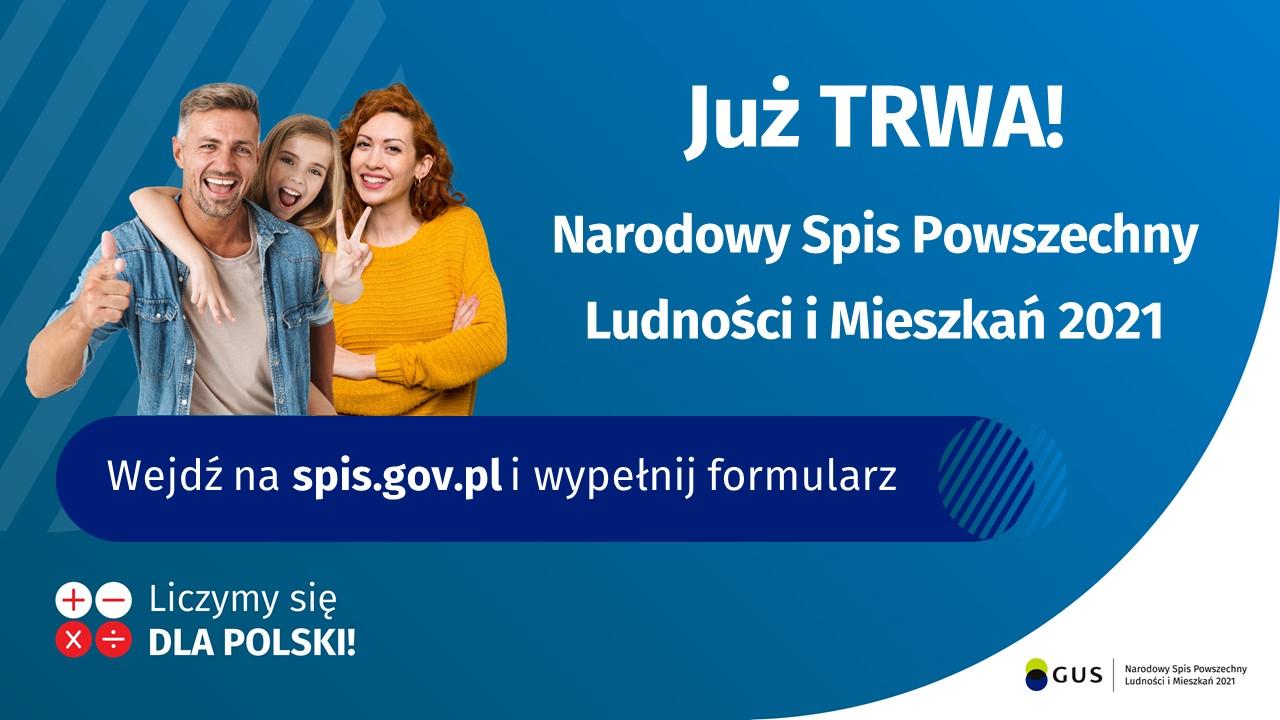 Już trwa! Narodowy spis powszechny Ludności i Mieszkań. Wejdź na spis.gov.pl i wypełnij formularz. Liczymy się dla Polski!